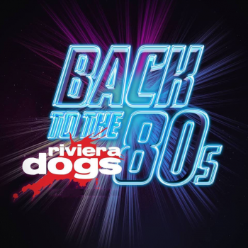Riviera Dogs - The Ultimate 80s Band